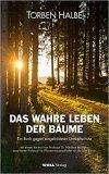 Torben Halbe: Das wahre Leben der Bäume