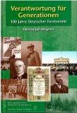 Hans-Jürgen Wegener: Verantwortung für Generationen - 100 Jahre Deutscher Forstverein